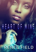 Heart of Mine: Paranormal Romance by Renee Field