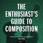 The Enthusiast's Guide to Composition Cover Image