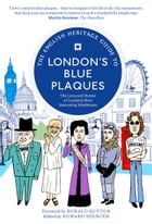 The English Heritage Guide to London's Blue Plaques by English Heritage