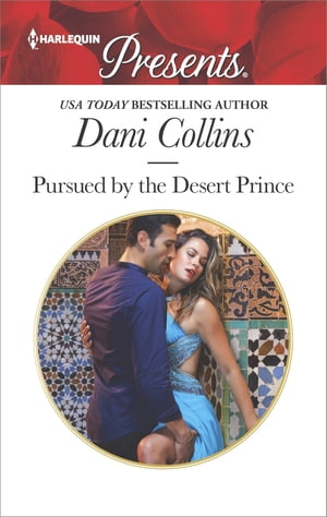 Pursued by the Desert Prince: A Contemporary Royal Romance