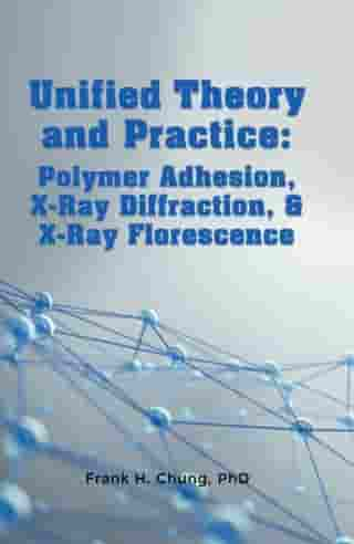 Unified Theory and Practice: Polymer Adhesion, X-Ray Diffraction & X-Ray Florescence