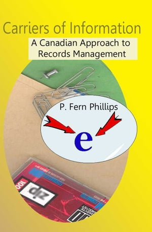 Carriers of Information: A Canadian Approach to Records Management