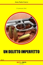 UN DELITTO IMPERFETTO by Anna Paola Cracco
