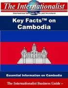 Key Facts on Cambodia: Essential Information on Cambodia by Patrick W. Nee