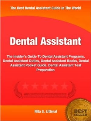 Dental Assistant The Insider's Guide To Dental Assistant Programs,  Dental Assistant Duties,  Dental Assistant Books,  Dental Assistant Pocket Guide,  Den