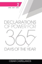 Declarations of Power For 365 Days of the Year: Volume 2 by Cesar Castellanos