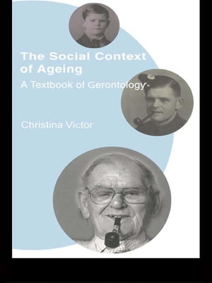 The Social Context of Ageing A Textbook of Gerontology