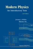 Modern Physics: An Introductory Text by Jeremy I Pfeffer