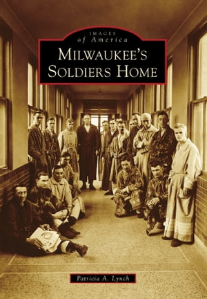 Milwaukee's Soldiers Home