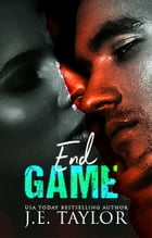 End Game by J.E. Taylor