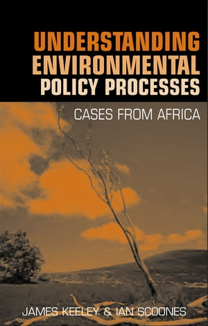 Understanding Environmental Policy Processes Cases from Africa