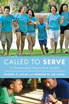 Called To Serve: 11 Outstanding Filipino Role Models by Raquel Lucas
