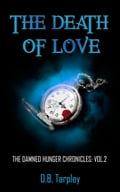 The Death of Love: The Damned Hunger Chronicles Volume 2 cadf4328-1042-4282-af1c-6f279be07952