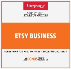 Etsy Business: Step-By-Step Startup Guide