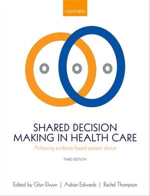 Shared Decision Making in Health Care Achieving evidence-based patient choice