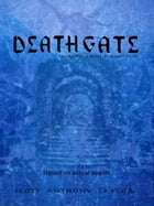 Deathgate: The Battle is won, but not over. by Scott Anthony Taylor