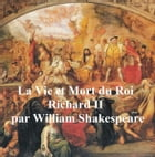 La Vie et la Mort du Roi Richard II (Richard II in French) by William Shakespeare