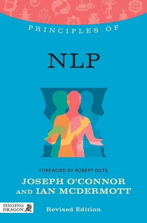 Principles of NLP What it is,  how it works,  and what it can do for you