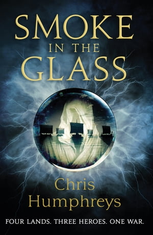 Smoke in the Glass: Immortals' Blood Book One by Chris Humphreys