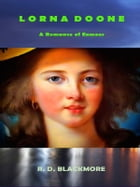 Lorna Doone - A Romance of Exmoor by R.D. Blackmore