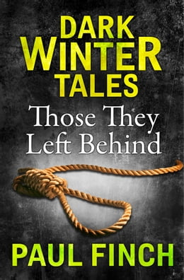 Book Those They Left Behind (Dark Winter Tales) by Paul Finch