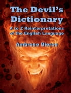 The Devil's Dictionary: Illustrated by Ambrose Bierce