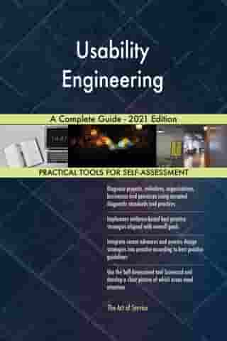 Usability Engineering A Complete Guide - 2021 Edition by Gerardus Blokdyk