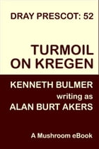 Turmoil on Kregen: Dray Prescot #52 by Alan Burt Akers