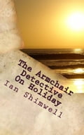 The Armchair Detective On Holiday