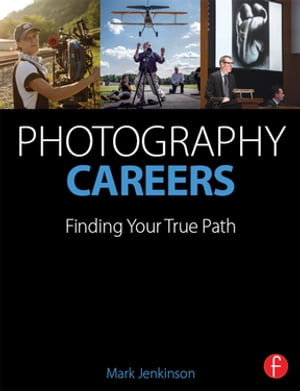 Photography Careers Finding Your True Path