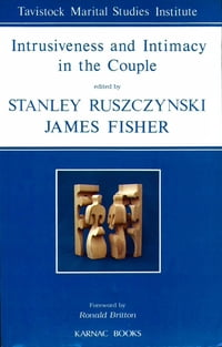 Intrusiveness and Intimacy in the Couple