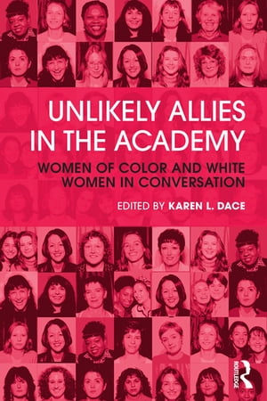 Unlikely Allies in the Academy Women of Color and White Women in Conversation