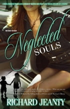 Neglected Souls by Richard Jeanty
