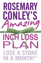 Rosemary Conley's Amazing Inch Loss Plan: Lose a Stone in a Month by Rosemary Conley