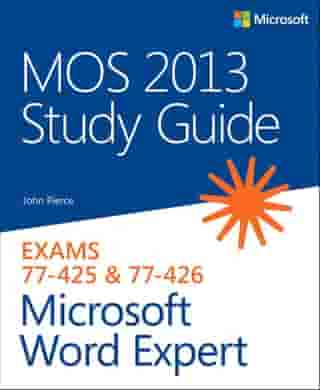 MOS 2013 Study Guide for Microsoft Word Expert by John Pierce