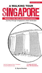 A Walking Tour: Singapore (4th Edition): Sketches of the city's architectural treasures by Gregory Byrne Bracken