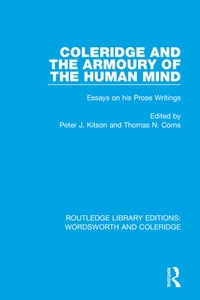 Coleridge and the Armoury of the Human Mind: Essays on his Prose Writings