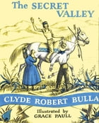 The Secret Valley by Clyde Robert Bulla