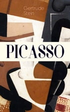 PICASSO: Cubism and Its Impact by Gertrude Stein