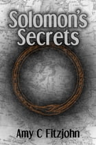 Solomon's Secrets by Amy C Fitzjohn