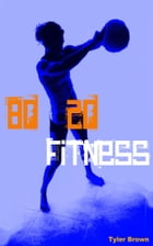 80-20 Fitness: 20% of the Information that Produces 80% of the Results by Tyler Brown