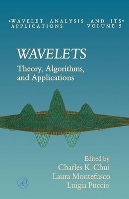 Book Wavelets: Theory, Algorithms, and Applications by Montefusco, Laura