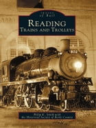 Reading Trains and Trolleys by Philip K. Smith