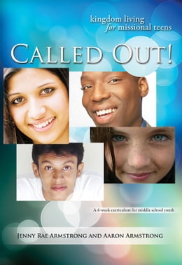 Book Called Out!: Kingdom Living for Missional Teens by Jenny Rae Armstrong