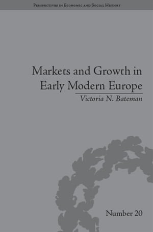 Markets and Growth in Early Modern Europe
