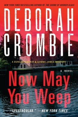 Book Now May You Weep: A Novel by Deborah Crombie