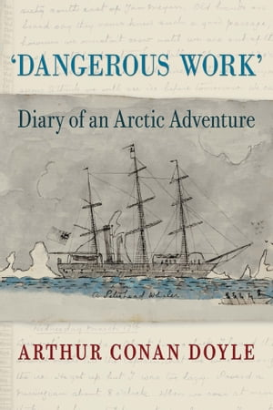 Dangerous Work Diary of an Arctic Adventure,  Text-only Edition