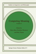 Computing Meaning: Volume 2 by H. Bunt