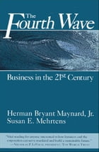 The Fourth Wave: Business in the 21st Century