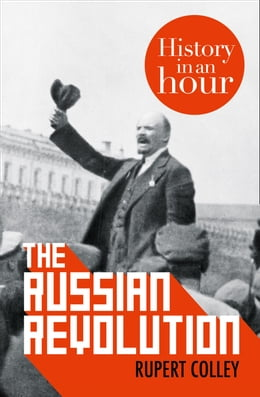 Book The Russian Revolution: History in an Hour by Rupert Colley